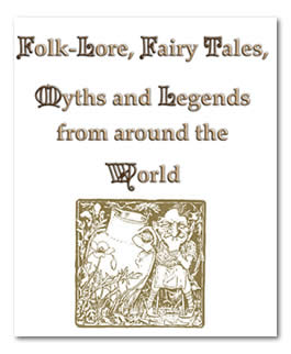 Classic Fairytales, Folklore, Myths and Legends