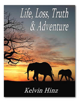Life, Loss, Truth & Adventure