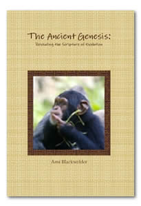 The Ancient Genesis: Evolution and God (Revised)