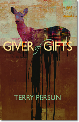 Giver of Gifts by Terry Persun
