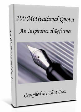 200 Motivational Quotes - An Inspirational Reference by Clint Cora