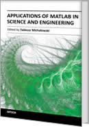 Applications of MATLAB in Science and Engineering by Tadeusz Michaowski