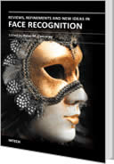 Reviews, Refinements and New Ideas in Face Recognition by Peter M. Corcoran