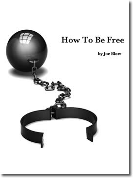 How to Be Free by Joe Blow