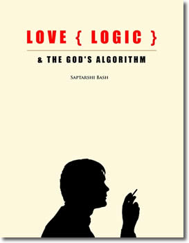 Love {Logic} & The God's Algorithm by Saptarshi Basu