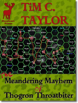 The Meandering Mayhem of Thogron Throatbiter by Tim C. Taylor