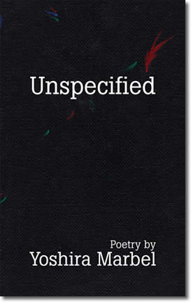 Unspecified - A Poetry Collection by Yoshira Marbel