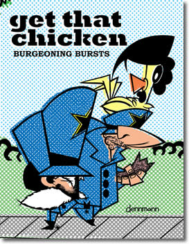 Get That Chicken: Burgeoning Bursts by dennmann
