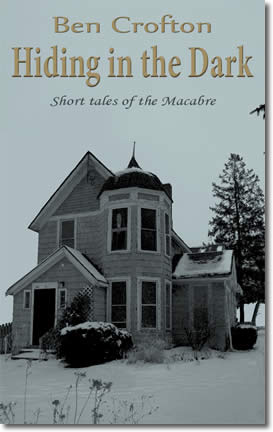 Hiding in the Dark - Short Tales of the Macabre by Ben Crofton