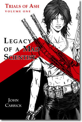 Legacy of a Mad Scientist by John Carrick