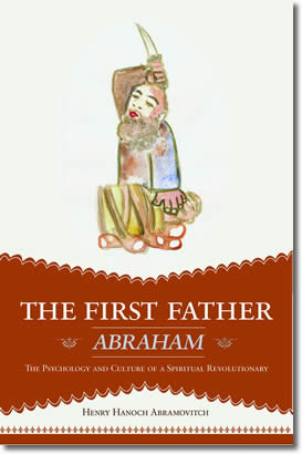 First Father Abraham by Henry Abramovitch
