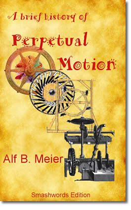A Brief History of Perpetual Motion by Alf B. Meier
