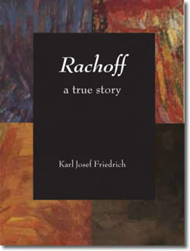 Rachoff: A True Story by Karl Josef Friedrich