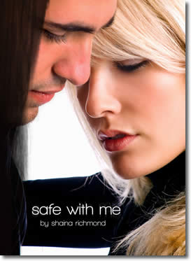 Safe With Me - Part 1 by Shaina Richmond