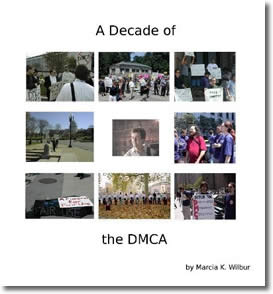 A Decade of the DMCA by Marcia K. Wilbur
