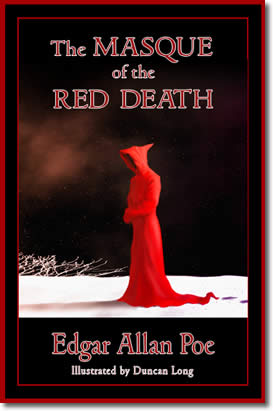 The Masque of the Red Death by Edgar Allan Poe, Illustrated by Duncan Long