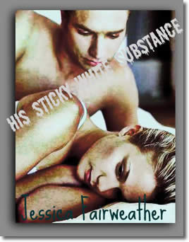 His Sticky White Substance by Jessica Fairweather