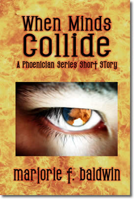 When Minds Collide (A Phoenician Series Novella) by Marjorie F. Baldwin