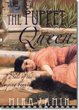 The Puppet Queen: A Tale Of The Sleeping Beauty by Mita Zamin