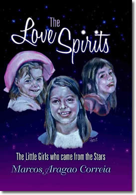 The Love Spirits - The Little Girls Who Came From The Stars by Marcos Aragao Correia