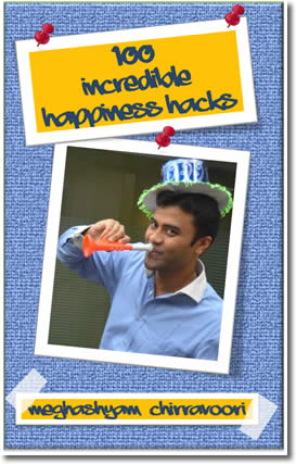 100 Incredible Happiness Hacks by Meghashyam Chirravoori