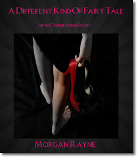A Different Kind of Fairy Tale by Morgan Rayne