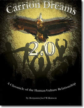 Carrion Dreams 2.0: A Chronicle of the Human-Vulture Relationship by Benjamin Joel Wilkinson