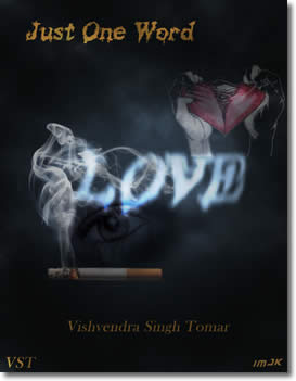 Just One Word, LOVE by Vishvendra Singh Tomar