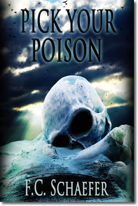 Pick Your Poison by F.C. Schaefer