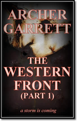The Western Front (Part 1 of 3) by Archer Garrett