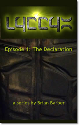 LYCCYX Episode 1 - The Delcaration by Brian Barber
