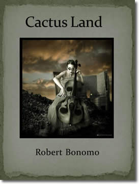 Cactus Land by Robert Bonomo
