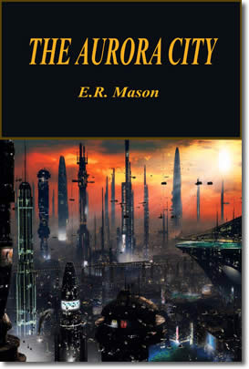 The Aurora City by E.R. Mason
