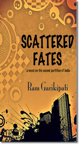 Scattered Fates - a novel on the second partition of India by Ram Garikipati