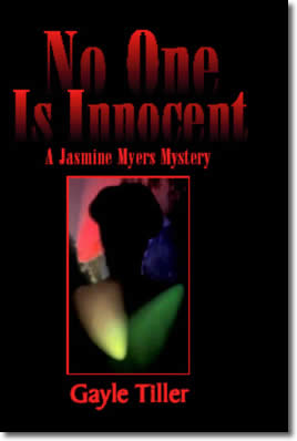 No One Is Innocent: A Jasmine Myers Mystery by Gayle Tiller