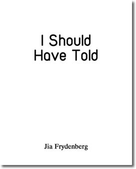 I Should Have Told by Jia Frydenberg