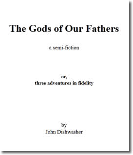 The Gods of Our Fathers by John Dishwasher