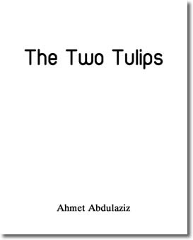 The Two Tulips by Ahmet Abdulaziz