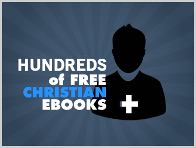 Hundreds of Free Christian Ebooks | Download Free Ebooks