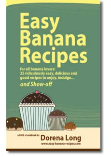 Easy Banana Recipes for All Banana Lovers: 25 Ridiculously Easy, Delicious and Good Recipes To Enjoy, Indulge and Show-off
