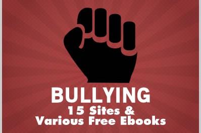 Bullying: 15 Sites & Various Free Ebooks