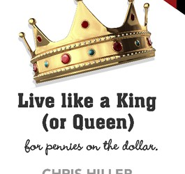 Live Like a King or Queen for Pennies on the Dollar