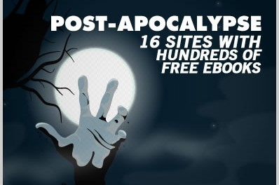 Post Apocalypse: 16 Sites With Hundreds of Free Ebooks