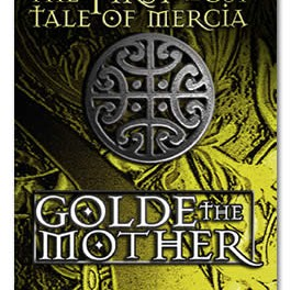 The First Lost Tale of Mercia: Golde the Mother
