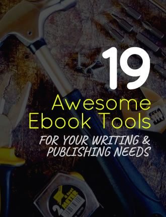 19 Awesome Ebook Tools For Your Writing & Publishing Needs