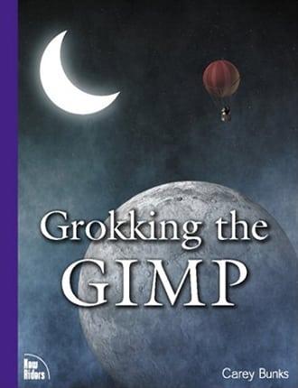 Grokking the GIMP by Carey Bunks