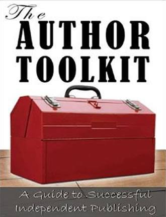 The Author Toolkit Publishing Strategies For The Passionate Author