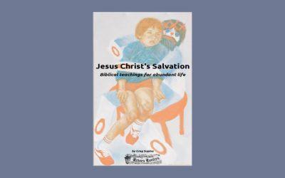 Jesus Christ's Salvation – Biblical Teachings For Abundant Life