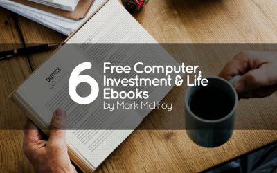6 Free Computer, Investment & Life Ebooks by Mark McIlroy