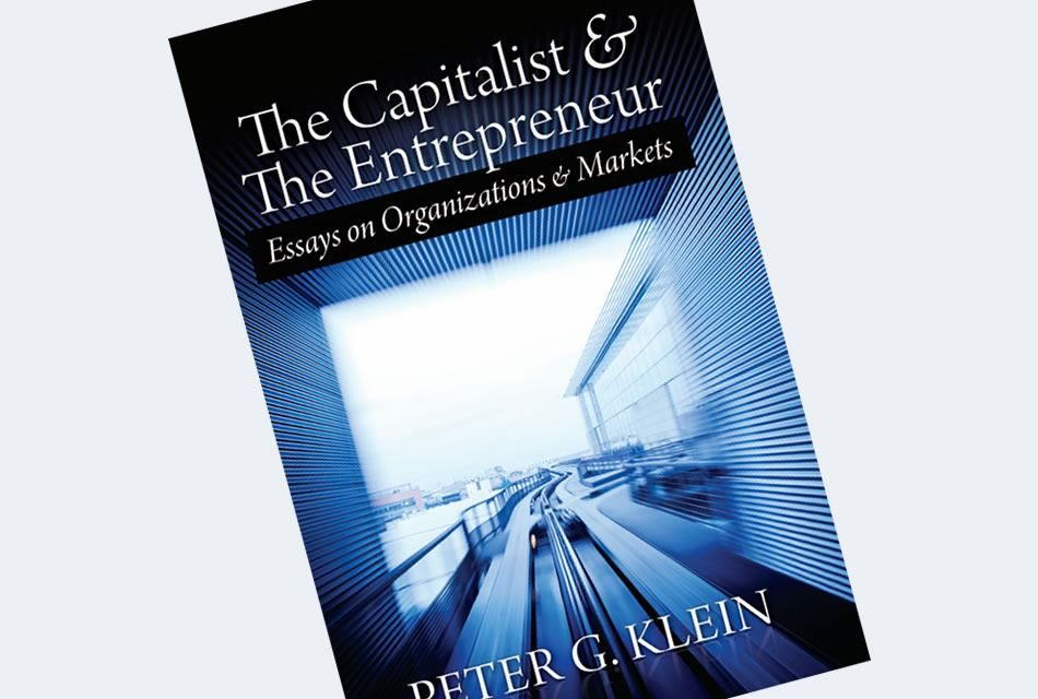 The Capitalist and the Entrepreneur: Essays on Organizations and Markets